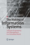 Karl Eugen Kurbel — The Making Of Information Systems - Software Engineering And Management In A Globalized World