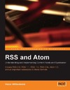 Heinz Wittenbrink — RSS and Atom: Understanding and Implementing Content Feeds and Syndication: A clear and concise guide to strategy, structure, selection with in depth technical ... of feed formats and XML vocabularies
