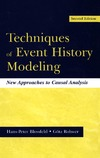 Hans-Peter Blossfeld, Gtz Rohwer — Techniques of Event History Modeling: New Approaches to Casual Analysis