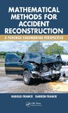 Harold Franck, Darren Franck — Mathematical Methods for Accident Reconstruction: A Forensic Engineering Perspective