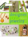 Sherri Haab — Designer Style Jewelry: Techniques and Projects for Elegant Designs from Classic to Retro