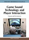 Mark Grimshaw — Game Sound Technology and Player Interaction: Concepts and Developments