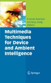 Ernesto Damiani, Jechang Jeong — Multimedia Techniques for Device and Ambient Intelligence