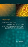 Jaeger G. — Entanglement, information, and the interpretation of quantum mechanics