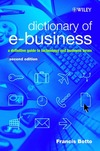 Francis Botto — Dictionary of e-Business: A Definitive Guide to Technology and Business Terms