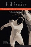 Smith K.A. — Foil Fencing: The Techniques and Tactics of Modern Foil Fencing