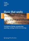 Haas R., Brandes V. — Music that works: Contributions of biology, neurophysiology, psychology, sociology, medicine and musicology