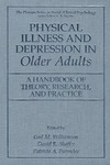 Williamson G., Shaffer D., Parmelee P. — Physical Illness and Depression in Older Adults - A Handbook of Theory, Research, and Practice (The Plenum Series In Social Clinical Psychology) (The Springer Series in Social Clinical Psychology)