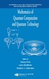 Kauffman L., Lomonaco S., Chen G. — Mathematics of Quantum Computation and Quantum Technology (Chapman & Hall/CRC Applied Mathematics & Nonlinear Science)