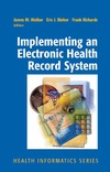 Walker J., Bieber E., Richards F. — Implementing an Electronic Health Record System (Health Informatics)