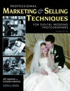 Hawkins J., Hawkins K. — Professional Marketing & Selling Techniques for Digital Wedding Photographers