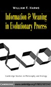 Harms W. — Information and Meaning in Evolutionary Processes (Cambridge Studies in Philosophy and Biology)
