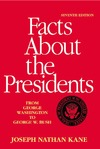 Kane J., Anzovin S., Podell J. — Facts About the Presidents: A Compilation of Biographical and Historical Information