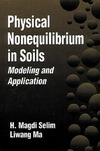 Selim H., Ma L. — Physical Nonequilibrium in Soils Modeling and Application