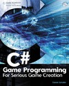 Schuller D. — C# Game Programming: For Serious Game Creation