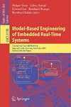 Giese H., Karsai G., Lee E. — Model-Based Engineering of Embedded Real-Time Systems: International Dagstuhl Workshop, Dagstuhl Castle, Germany, November 4-9, 2007. Revised Selected ... / Programming and Software Engineering