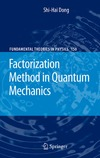 Dong S. — Factorization Method in Quantum Mechanics (Fundamental Theories of Physics)