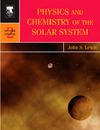 Lewis J. — Physics and Chemistry of the Solar System
