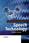 Levinson S. — Mathematical Models for Speech Technology