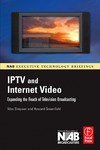 Simpson W., Greenfield H. — IPTV and Internet Video: Expanding the Reach of Television Broadcasting (NAB Executive Technology Briefings) (NAB Executive Technology Briefings)