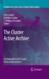 Laakso H., Taylor M., Escoubet C. — The Cluster Active Archive: Studying the Earth's Space Plasma Environment (Astrophysics and Space Science Proceedings)