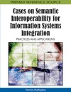 Kalfoglou Y. — Cases on Semantic Interoperability for Information Systems Integration: Practices and Applications