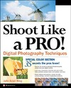 King J. — Shoot Like a Pro! Digital Photography Techniques