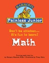 Masters M. — Painless Junior: Math (Barron's Painless Junior Series)