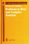 Gelbaum B. — Problems in real and complex analysis