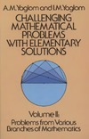 Yaglom A., Yaglom I. — Challenging mathematical problems with elementary solutions