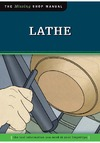 Kelsey J. — Lathe: The Tool Information You Need  at Your Fingertips (Missing Shop Manual)