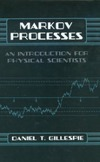 Gillespie D.T. — Markov processes: An introduction to physical scientists