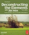 Draper P. — Deconstructing the Elements with 3ds Max