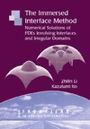 Li Z., Ito K. — The Immersed Interface Method: Numerical Solutions of PDEs Involving Interfaces and Irregular Domains (Frontiers in Applied Mathematics)