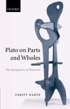 Harte V. — Plato on Parts and Wholes: The Metaphysics of Structure