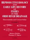 Simon T., Wallus R. — Reproductive biology and early life history of fishes in the Ohio River drainage. / Volume 6, Elassomatidae and Centrarchidae