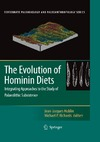 Hublin J., Richards M. — The Evolution of Hominin Diets: Integrating Approaches to the Study of Palaeolithic Subsistence (Vertebrate Paleobiology and Paleoanthropology)