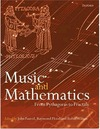 Fauvel J., Flood R., Wilson R. — Math Music and Mathematics; From Pythagoras to Fractals (illustrated)