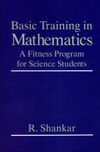 Shankar R. — Basic Training In Mathematics: A fitness program for science students