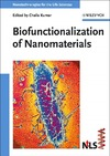 Kumar C. — Biofunctionalization of nanomaterials (Nanotechnologies for the Life Sciences, Volume 1)