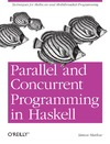 Marlow S. — Parallel and Concurrent Programming in Haskell: Techniques for Multicore and Multithreaded Programming