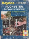 Haynes J. — Rochester Carburetor Manual - Techbook 2068 - 1,2,4 Barrel, Tuning, Repair, Overhaul, Modifications (Haynes Manuals)