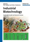 Soetaert W., Vandamme E. — Industrial Biotechnology: Sustainable Growth and Economic Success