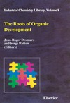 Desmurs J., Ratton S. — The Roots of Organic Development (Industrial Chemistry Library)
