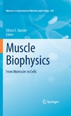 Rassier D.E. — Muscle Biophysics: From Molecules to Cells (Advances in Experimental Medicine and Biology, 682)