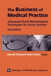 Marcinko D. — The Business of Medical Practice: Advanced Profit Maximization Techniques for Savvy Doctors, 2nd Edition
