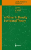 Fiolhais C., Nogueira F., Marques M. — A Primer in Density Functional Theory