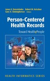 Demetriades J.E., Kolodner R.M., Christopherson G.A. — Person-Centered Health Records: Toward HealthePeople (Health Informatics)