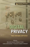Acquisti A., Gritzalis S., Lambrinoudakis C. — Digital Privacy: Theory, Technologies, and Practices
