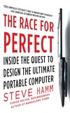 Hamm S. — The Race for Perfect:  Inside the Quest to Design the Ultimate Portable Computer